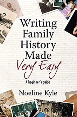 Writing Family History Made Very Easy: A Beginner's Guide 9781741750621