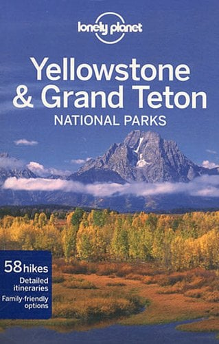 Lonely Planet Yellowstone & Grand Teton National Parks 9781741794076