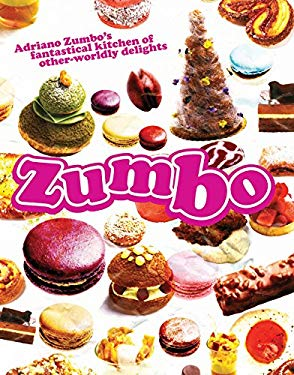 Zumbo: Adriano Zumbo's Fantastical Kitchen of Other-Worldly Delights 9781741968040