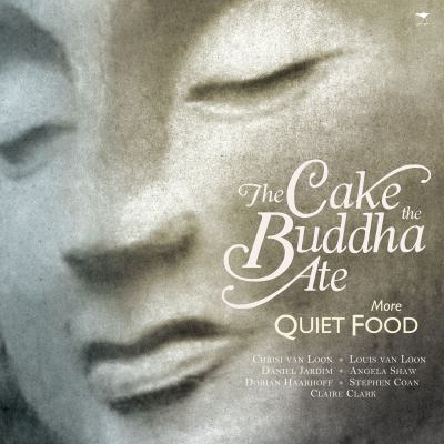 The Cake the Buddha Ate: More Quiet Food 9781770097728