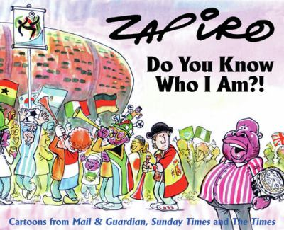 Do You Know Who I Am?!: Carftoons from Mail & Guardian, Sunday Times and the Times 9781770098794