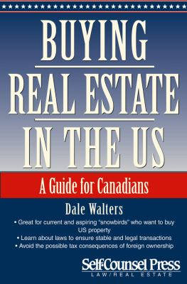 Buying Real Estate in the U.S.: The Concise Guide for Canandians 9781770400689