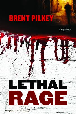 Lethal Rage: A Mystery 9781770410466