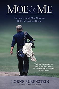 Moe & Me: Encounters with Moe Norman, Golf's Mysterious Genius 9781770410534