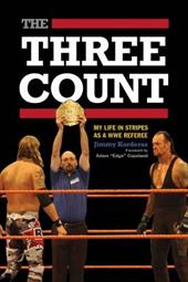 The Three Count: My Life in Stripes as a WWE Referee 20446326
