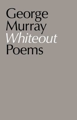Whiteout: Poems 9781770410879