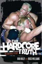 The Hardcore Truth: The Bob Holly Story 20446327