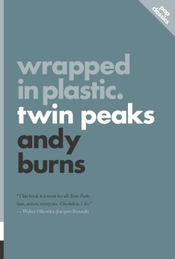 Wrapped in Plastic: Twin Peaks (Pop Classics)