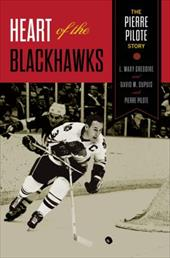 Heart of the Blackhawks: The Pierre Pilote Story 23785523