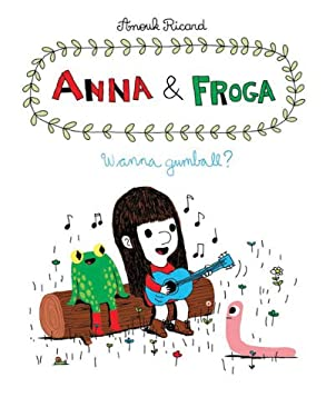 Anna and Froga: Wanna Gumball? 9781770460706