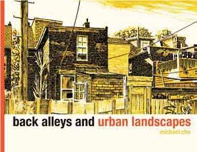 Back Alleys and Urban Landscapes 9781770460805