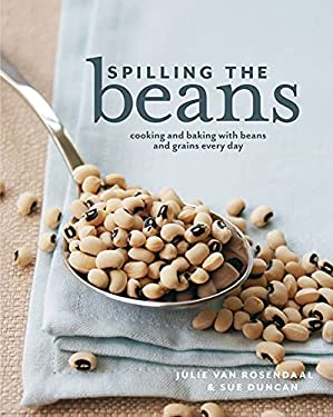 Spilling the Beans: Cooking and Baking with Beans and Grains Every Day 9781770500419