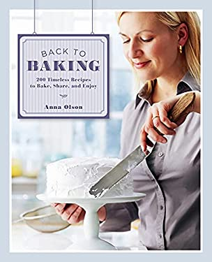 Back to Baking: 200 Timeless Recipes to Bake, Share, and Enjoy 9781770500631