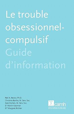 Le Trouble Obsessionnel-Compulsif: Guide D'Information