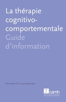 La Th Rapie Cognitivo-Comportementale: Guide D'Information
