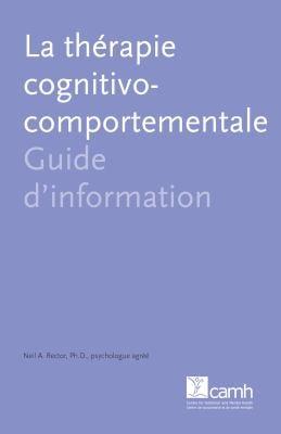 La Th Rapie Cognitivo-Comportementale: Guide D'Information