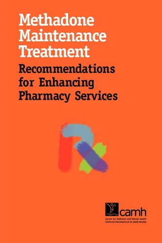 Methadone Maintenance Treatment: Recommendations for Enhancing Pharmacy Services 9781770523029