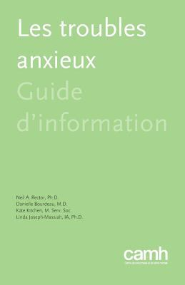 Les Troubles Anxieux: Guide D'Information 9781770524323