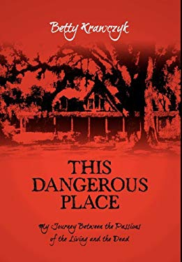 This Dangerous Place: My Journey Between the Passions of the Living and the Dead 9781770672949