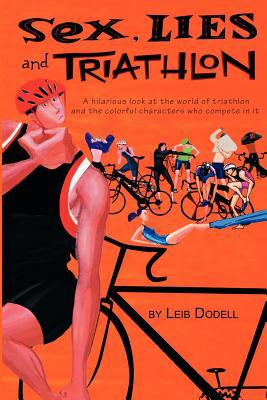 Sex, Lies and Triathlon 9781770674769