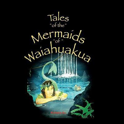 Tales of the Mermaids of Waiahuakua 9781770675667