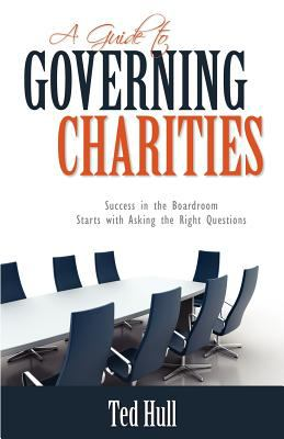 A Guide to Governing Charities: Success in the Boardroom Starts with Asking the Right Questions 9781770693715