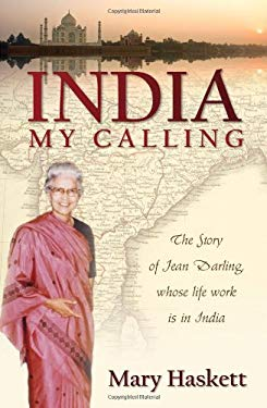 India, My Calling: The Story of Jean Darling, Whose Life Work Is in India 9781770695269