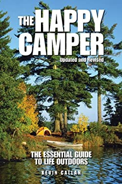 The Happy Camper: An Essential Guide to Life Outdoors 9781770850323