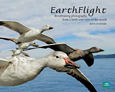 Earthflight: Breathtaking Photographs from a Bird's-Eye View of the World