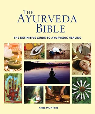 The Ayurveda Bible: The Definitive Guide to Ayurvedic Healing 9781770850446