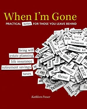When I'm Gone: Practical Notes for Those You Leave Behind 9781770850460