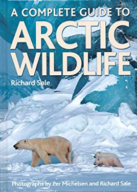 A Complete Guide to Arctic Wildlife 9781770851290