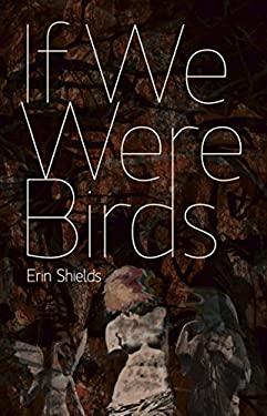 If We Were Birds 9781770910126