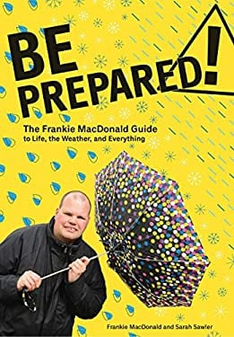 Be Prepared: The Frankie MacDonald Guide to Life, the Weather, and Everything