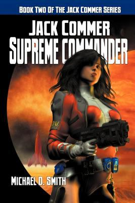 Jack Commer, Supreme Commander: Book Two of the Jack Commer Series