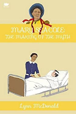 Mary Seacole: The Making of the Myth