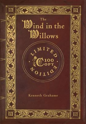 The Wind in the Willows (100 Copy Limited Edition)