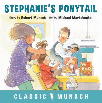 Stephanie's Ponytail (Classic Munsch)