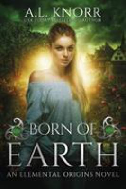 Born of Earth: An Elemental Origins Novel (The Elemental Origins Series) (Volume 3)
