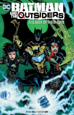Batman & the Outsiders Vol. 2: A League of Their Own (Batman and the Outsiders)