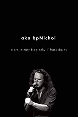 Aka Bpnichol: A Preliminary Biography 9781770410190