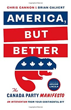 America, But Better: The Canada Party Manifesto 9781771000628