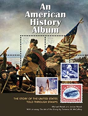 An American History Album: The Story of the United States Told Through Stamps 9781770851207