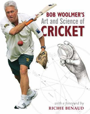 Bob Woolmer's Art and Science of Cricket 9781770076587