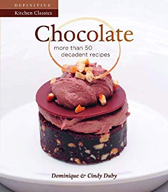 Chocolate: More Than 50 Decadent Recipes 9781770500013