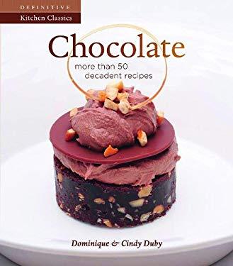 Chocolate: More Than 50 Decadent Recipes