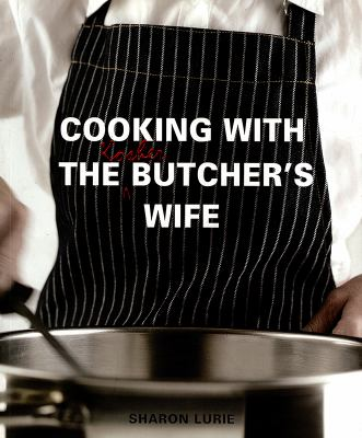 Cooking with the Kosher Butcher's Wife 9781770072961