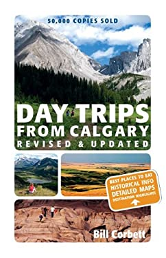 Day Trips from Calgary 9781770500112
