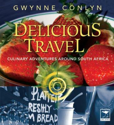Delicious Travel: Culinary Adventures Around South Africa