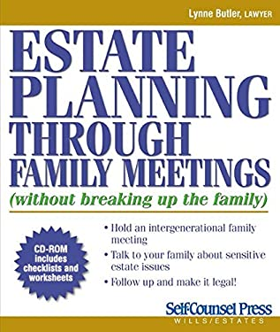Estate Planning Through Family Meetings: (Without Breaking Up the Family) [With CDROM] 9781770400368